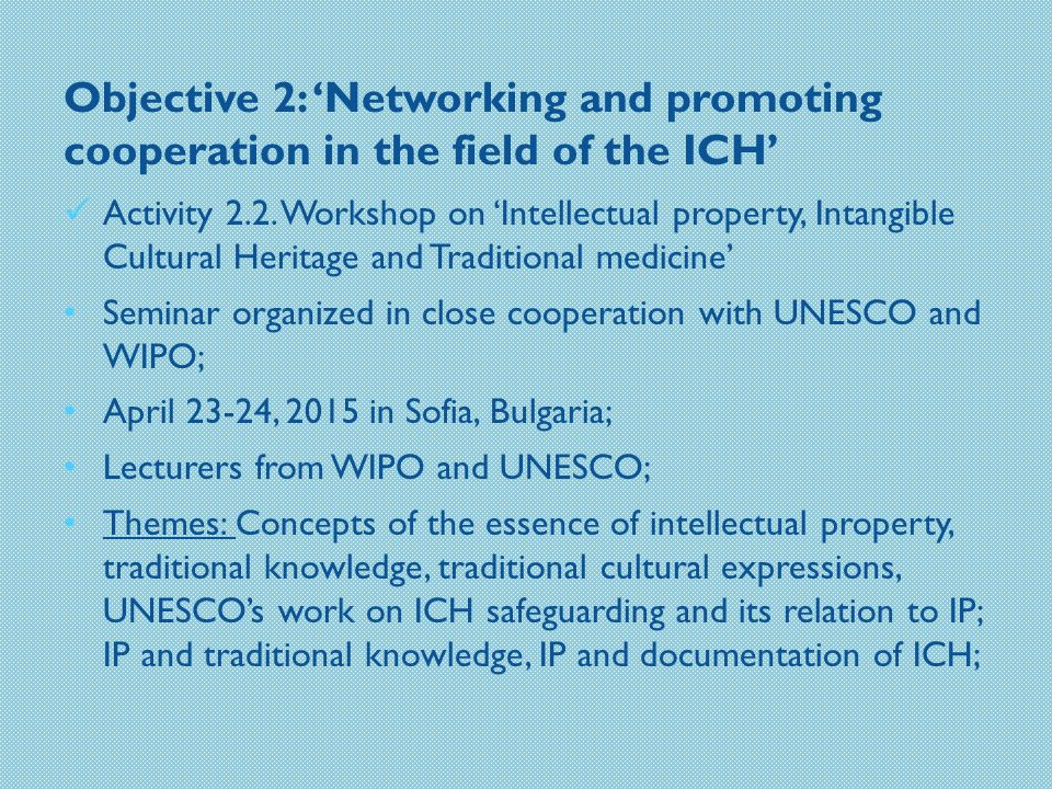 Objective 2: 'Networking and promoting cooperation in the field of the ICH' Activity 2.2.