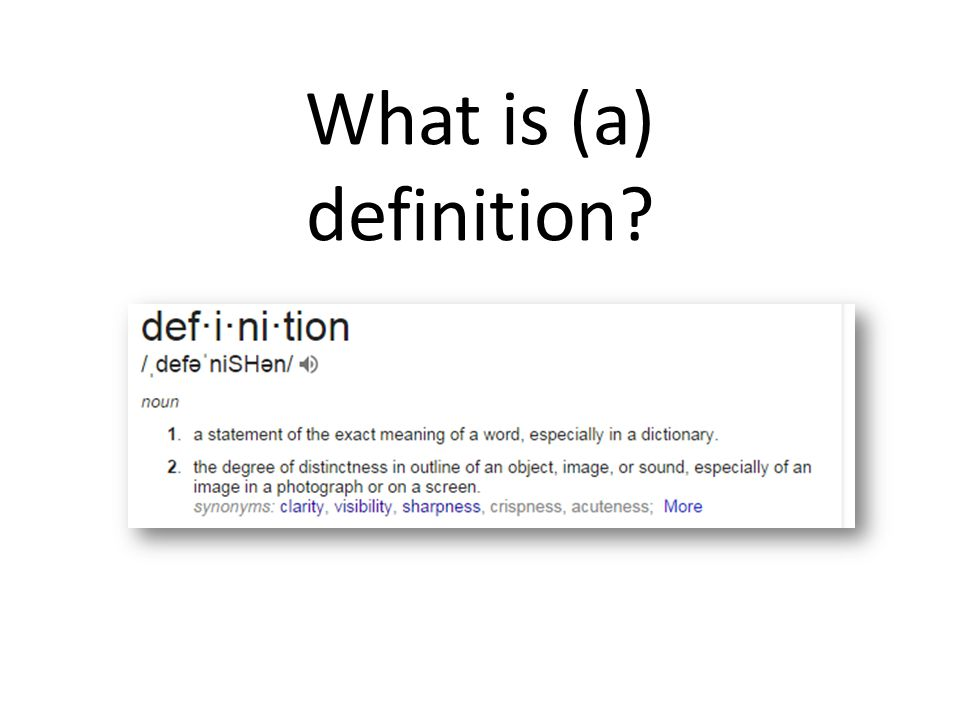 What is (a) definition? What are some ways we could define a