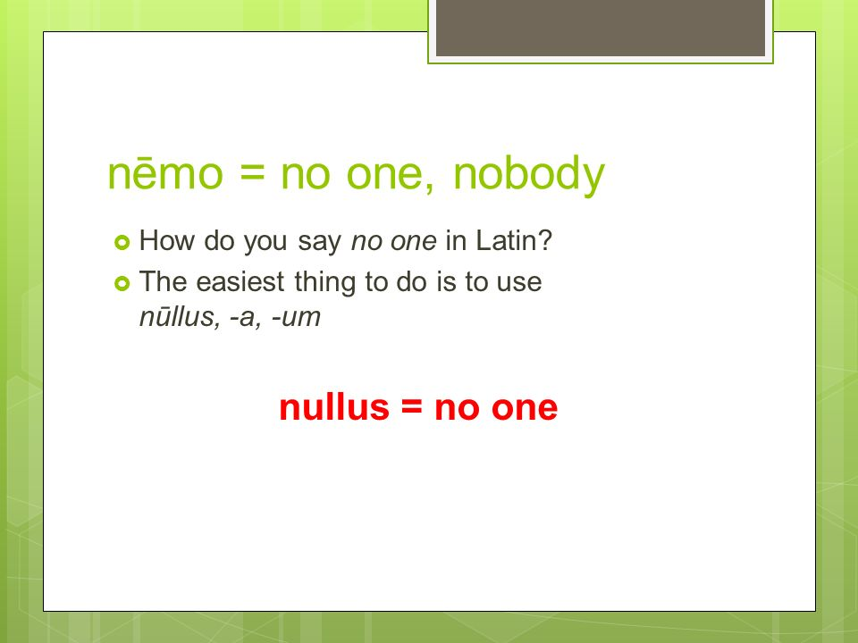 Latin Grammar Nōnne īdem Eadem Idem Nēmo Grammar 3c Pp Ppt