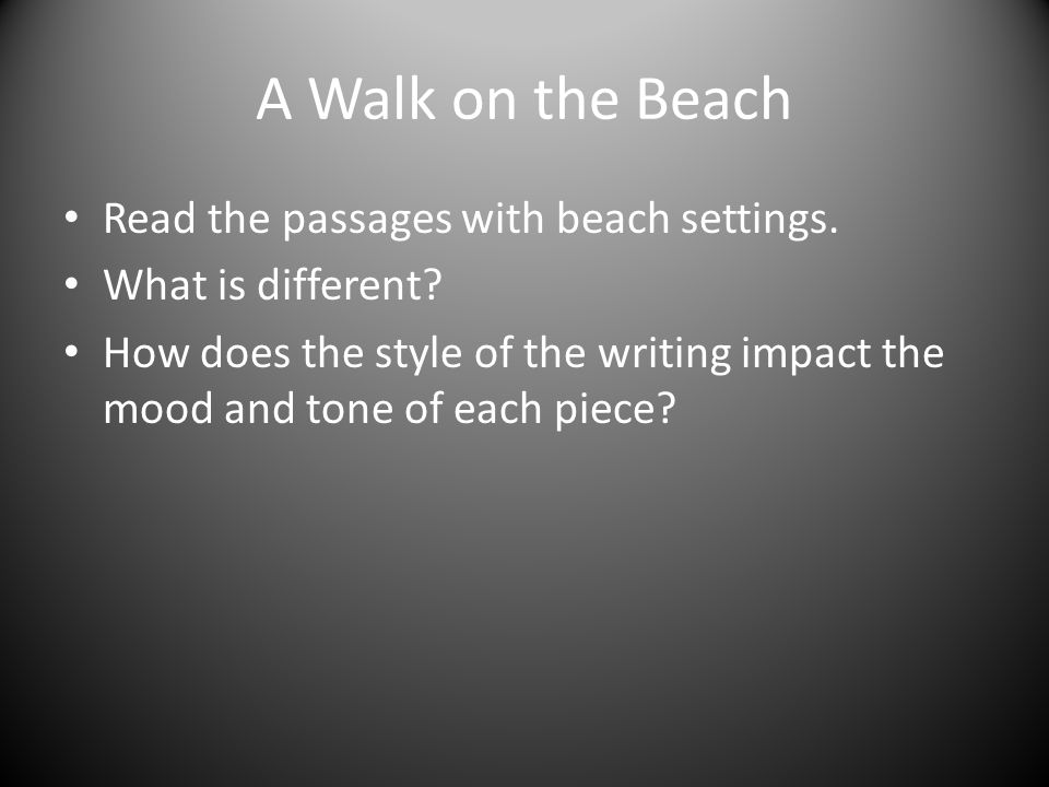A Walk on the Beach Read the passages with beach settings.