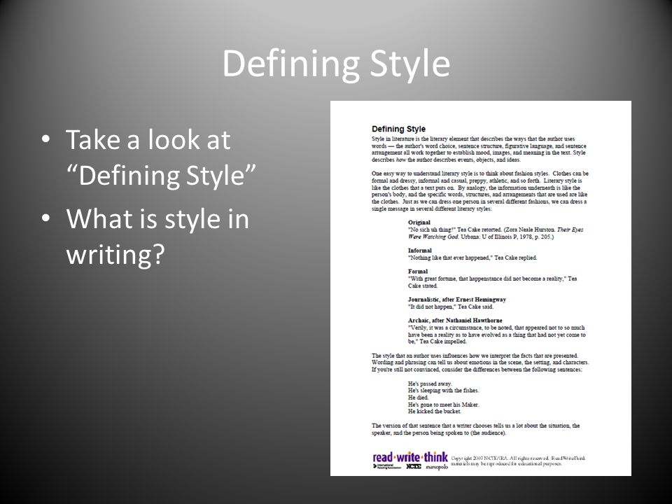 Defining Style Take a look at Defining Style What is style in writing