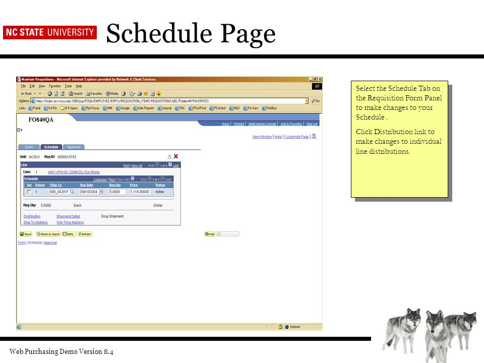 Web Purchasing Demo Version 8.4 Schedule Page Select the Schedule Tab on the Requisition Form Panel to make changes to your Schedule.