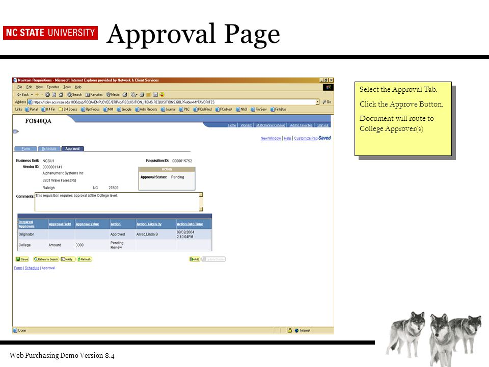 Web Purchasing Demo Version 8.4 Approval Page Select the Approval Tab.