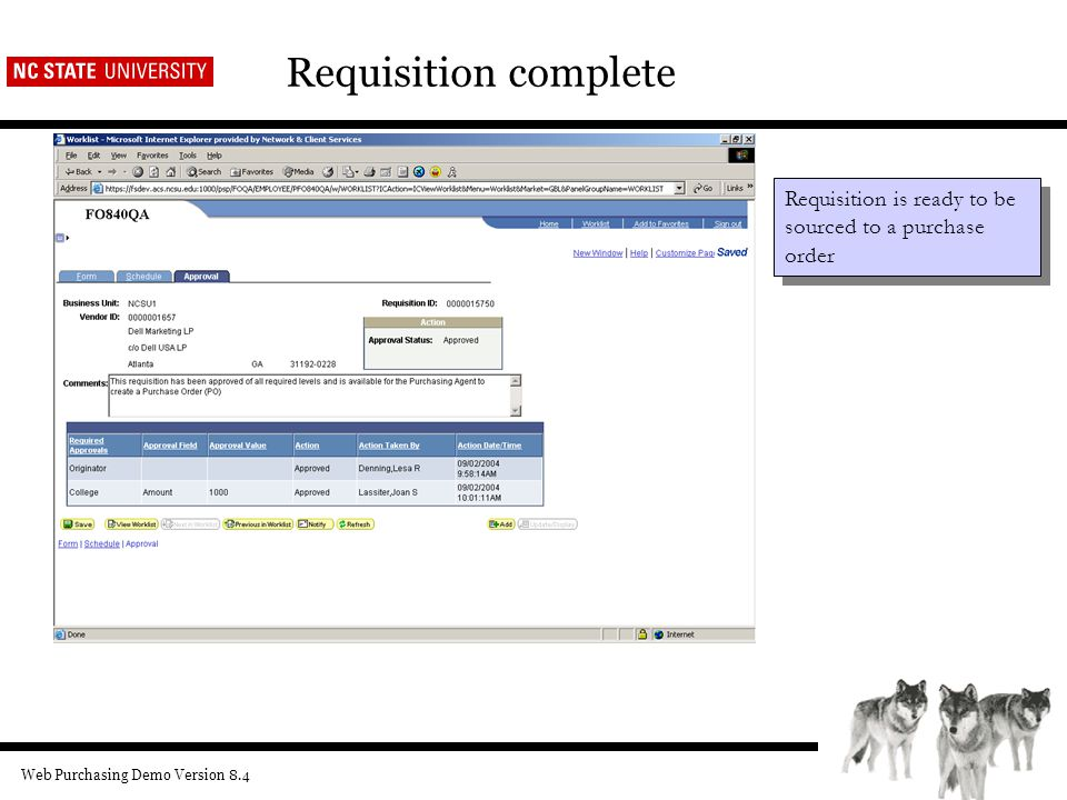 Web Purchasing Demo Version 8.4 Requisition complete Requisition is ready to be sourced to a purchase order