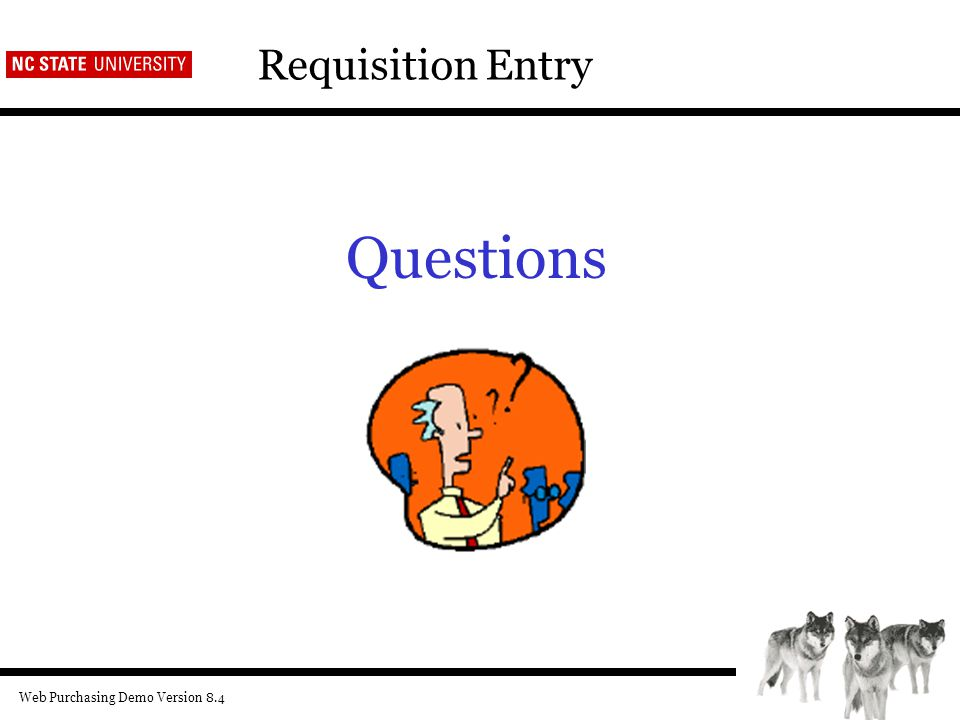 Web Purchasing Demo Version 8.4 Requisition Entry Questions