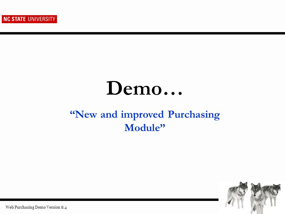 Web Purchasing Demo Version 8.4 Demo… New and improved Purchasing Module
