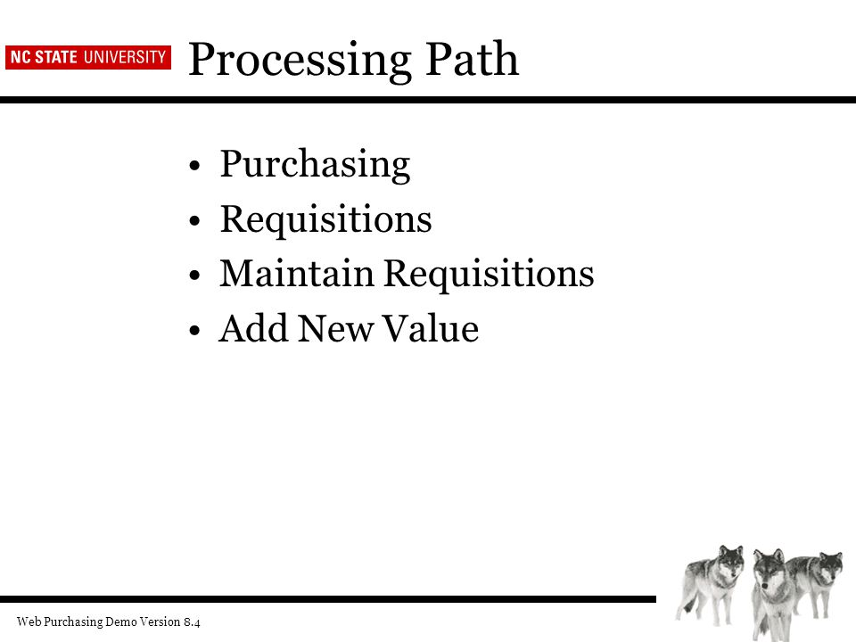 Web Purchasing Demo Version 8.4 Processing Path Purchasing Requisitions Maintain Requisitions Add New Value