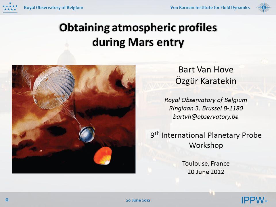 IPPW- 9 Royal Observatory of Belgium 20 June Von Karman Institute ...