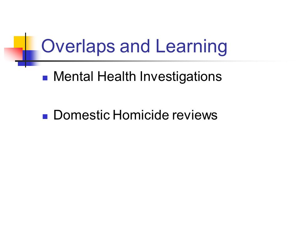 Overlaps and Learning Mental Health Investigations Domestic Homicide reviews