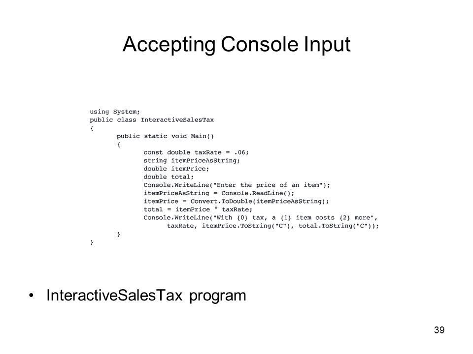 39 Accepting Console Input InteractiveSalesTax program