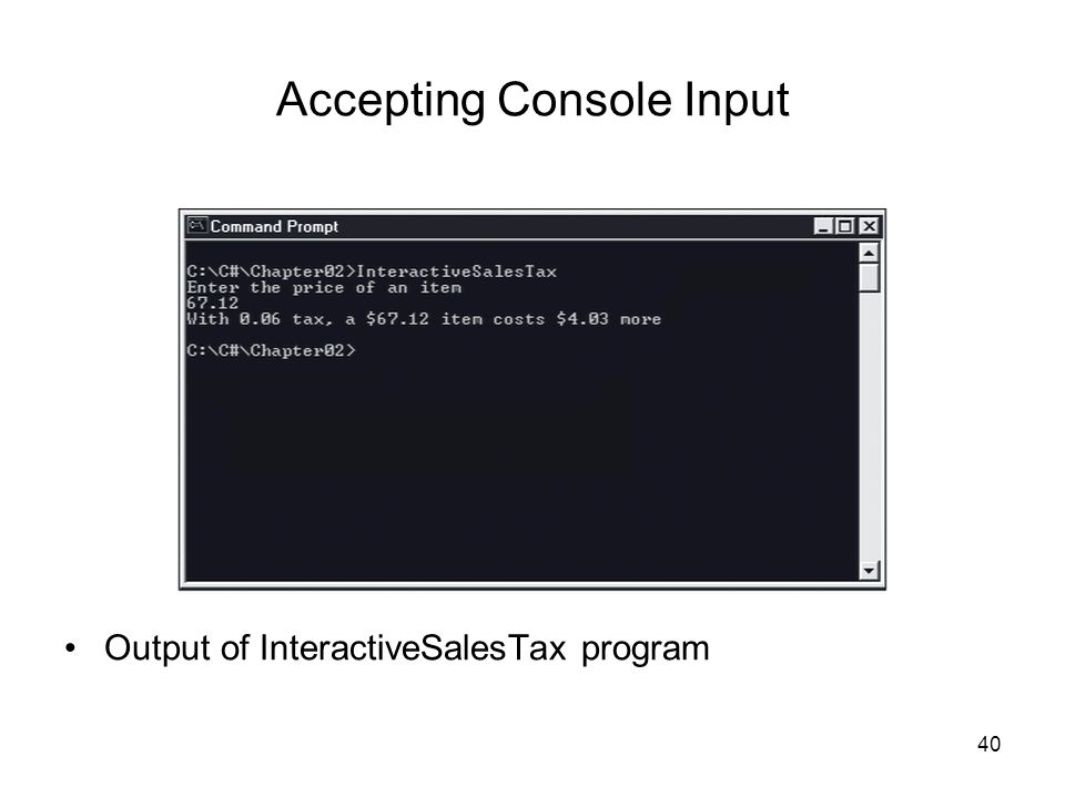 40 Accepting Console Input Output of InteractiveSalesTax program