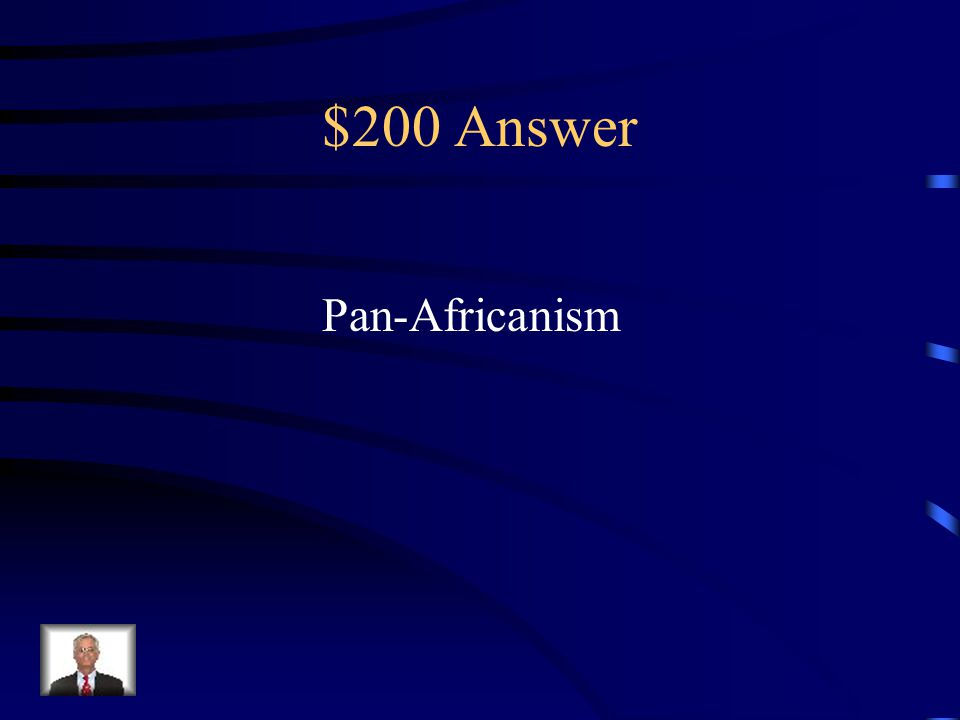 $200 Question from Key Terms Movement promoting the cultural unity of people of African heritage