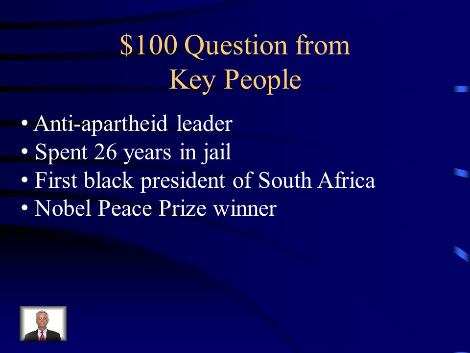 Africa Review Key PeopleKey Terms Colonization & Independence Modern Africa Culture & Current Issues Q $100 Q $200 Q $300 Q $400 Q $500 Q $100 Q $200 Q $300 Q $400 Q $500 Final Jeopardy