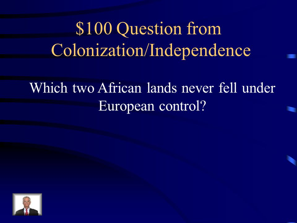 $500 Answer 1.Berlin Conference 2.Scramble for Africa