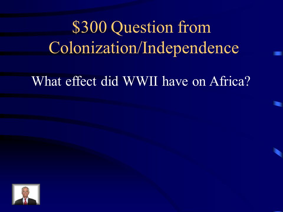 $200 Answer Africans fought for the allies in Africa Against the Germans but never left Africa
