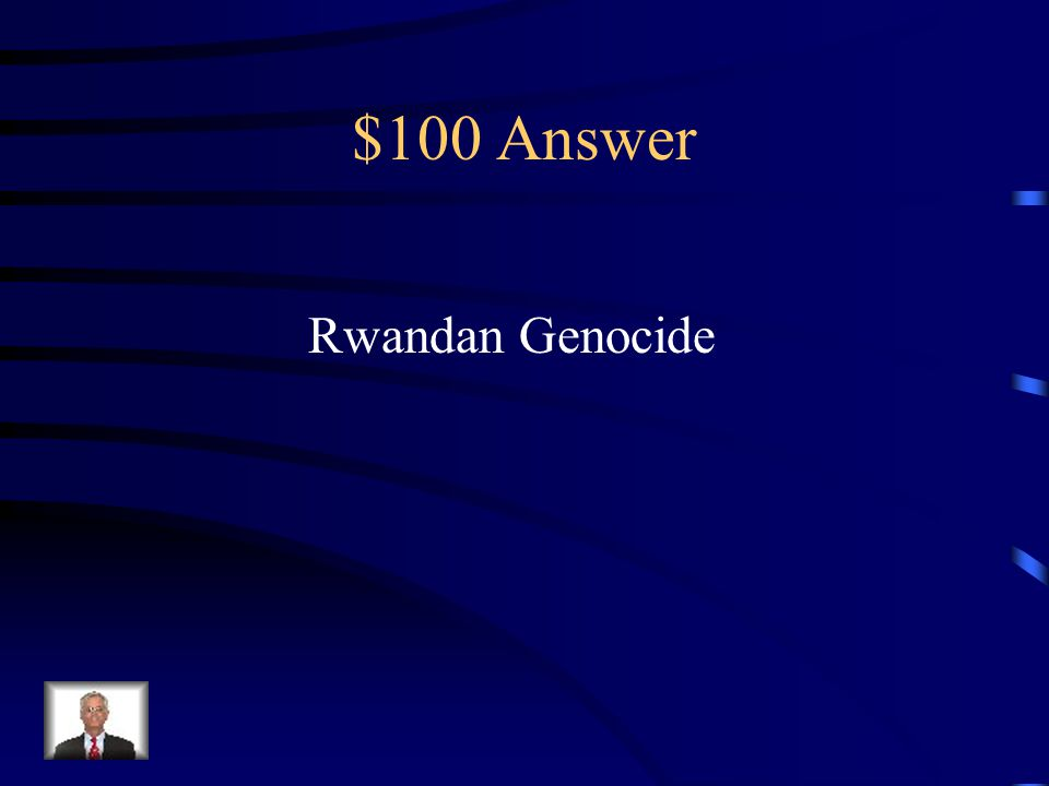 $100 Question from Modern Africa What was the name given to the following event.