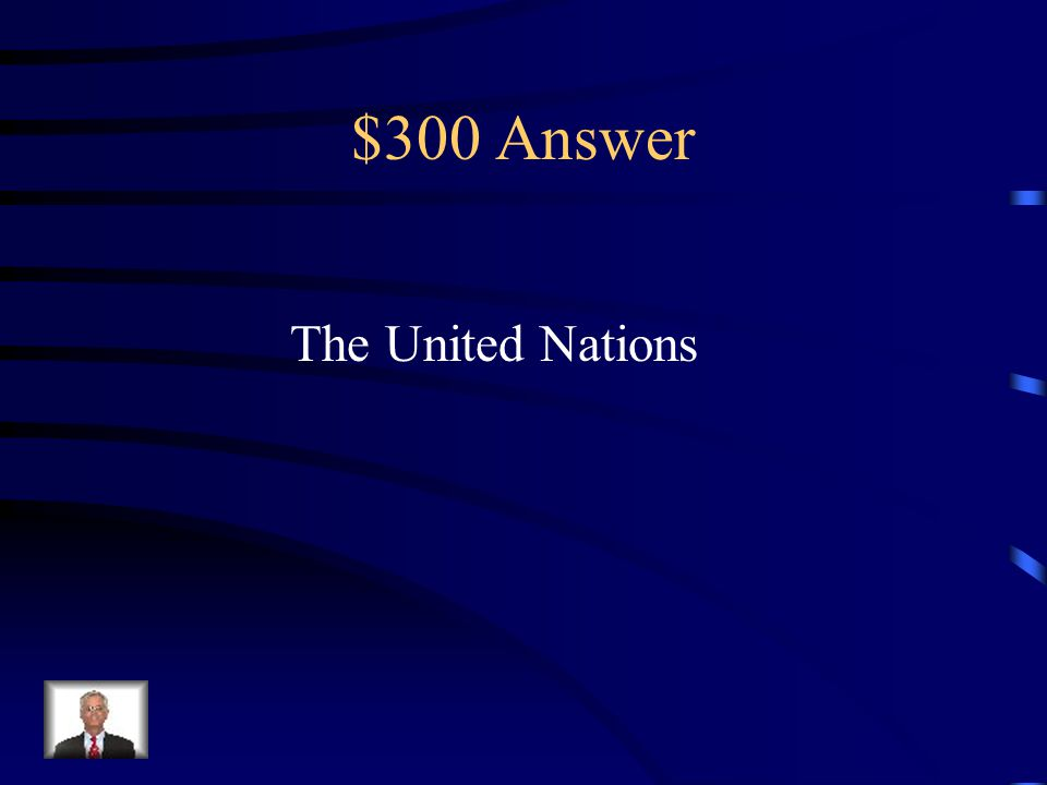 $300 Question from Modern Africa What world organization played a role in trying to keep the peace and aide refugees from genocide in Africa