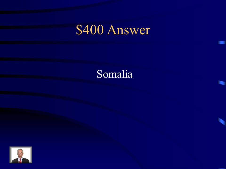 $400 Question from Modern Africa Which African nation is considered not only to be one of the poorest but a modern day example of a failed nation-state