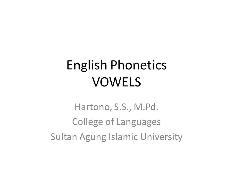 English Phonetics Vowels Hartono S S M Pd College Of Languages