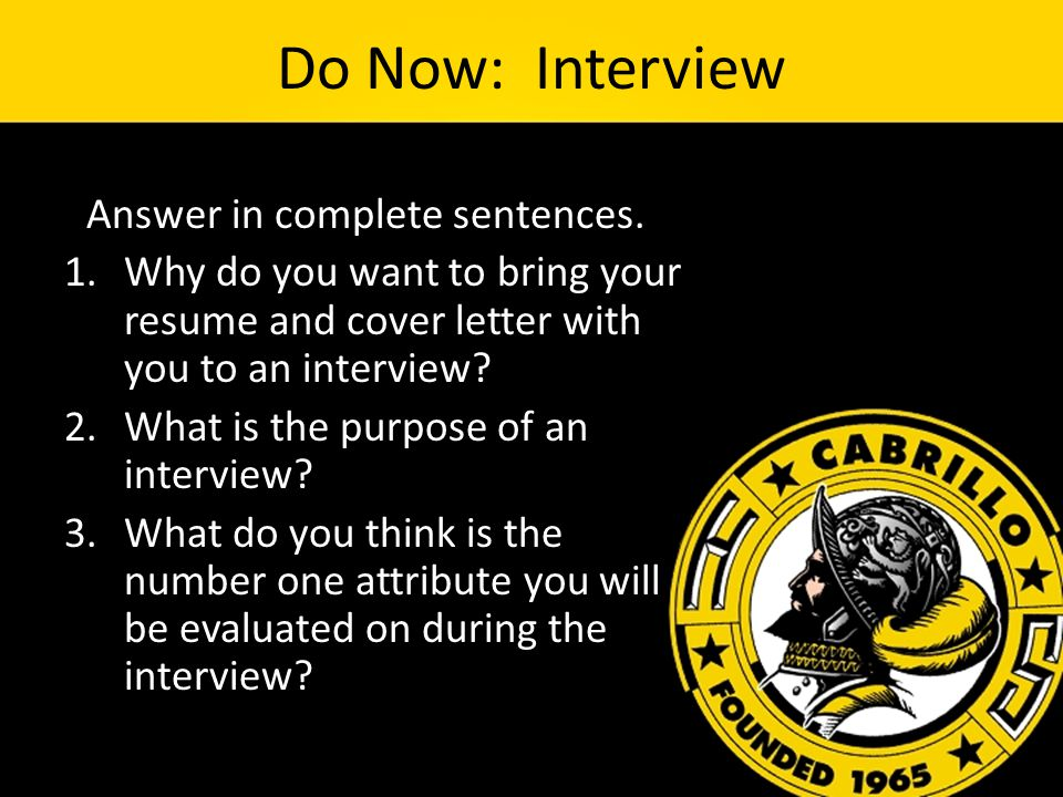 Do Now: Interview *Answer in complete sentences.