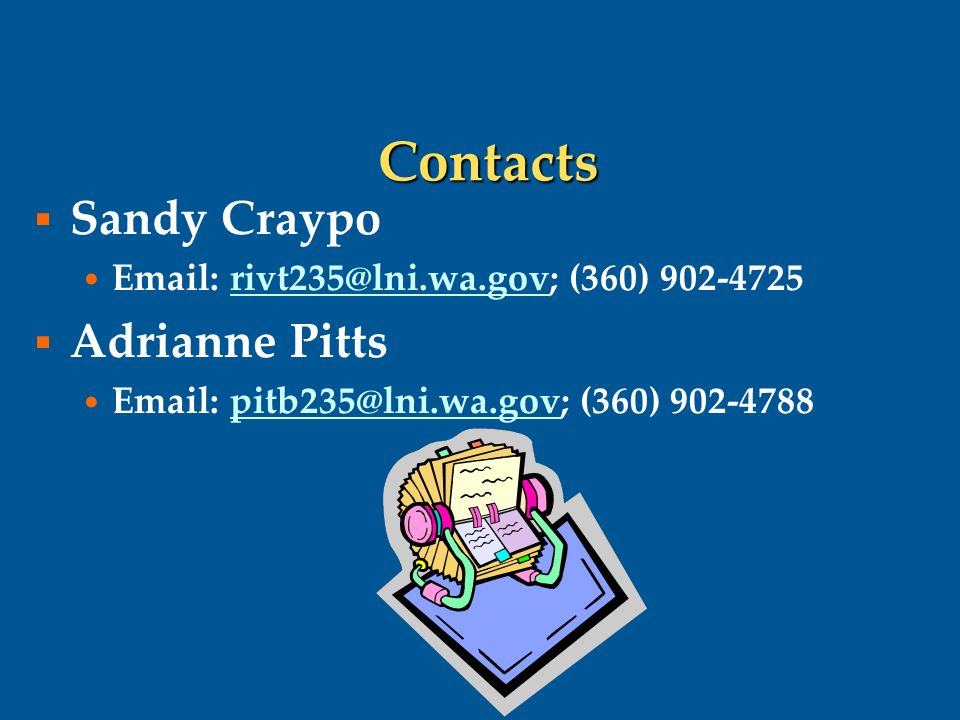 Contacts  Sandy Craypo   (360)  Adrianne Pitts   (360)