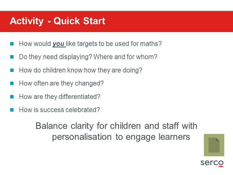 Activity - Quick Start How would you like targets to be used for maths.