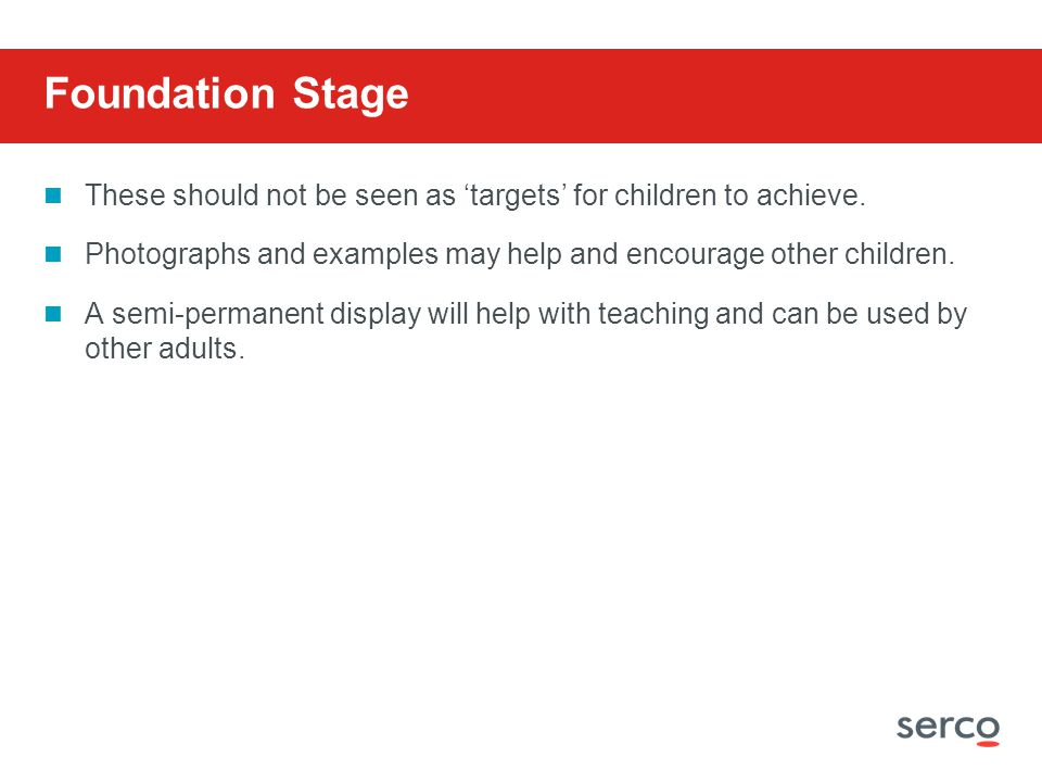 Foundation Stage These should not be seen as 'targets' for children to achieve.