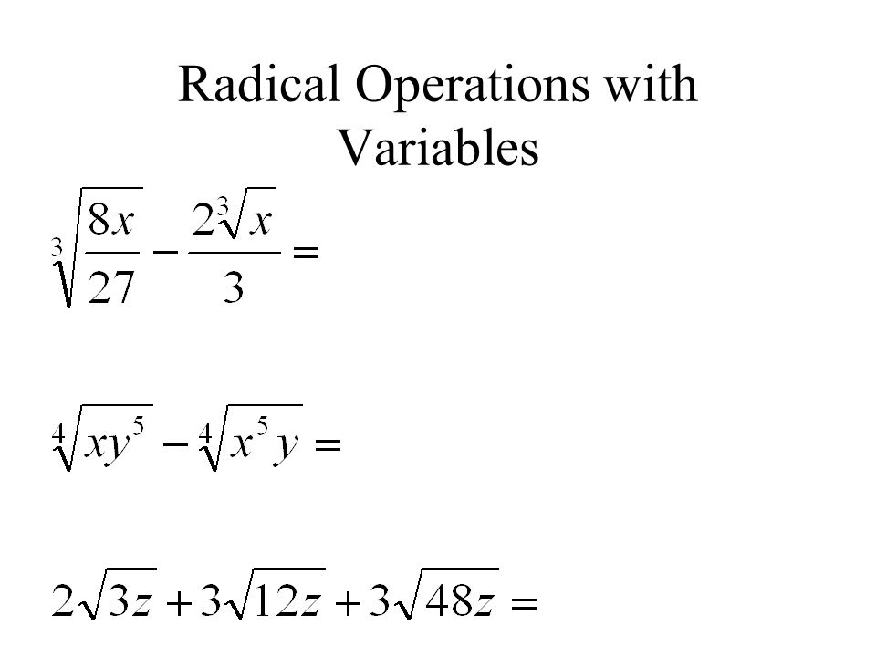 Radical Operations with Variables