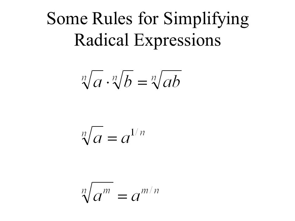 Some Rules for Simplifying Radical Expressions