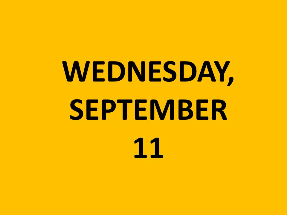 WEDNESDAY, SEPTEMBER 11