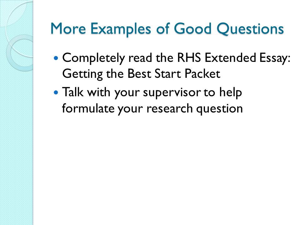 Essay Thesis Statements  More Examples Of Good Questions Completely Read The Rhs Extended Essay  Getting The Best Start Packet Talk With Your Supervisor To Help Formulate  Your  Essay Research Paper also Essay Thesis Example The Extended Essay Student Training Workshop Rockwall High School  Essay On Business
