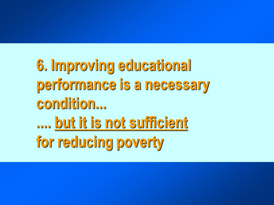 6. Improving educational performance is a necessary condition