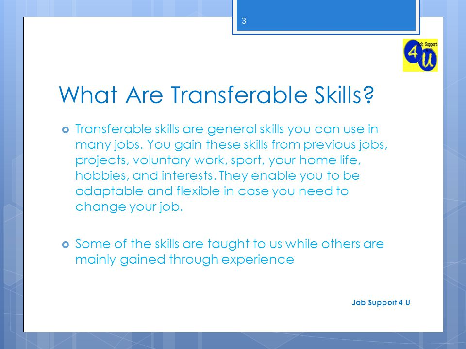 what are transferable skills transferable skills are general skills you can use in many
