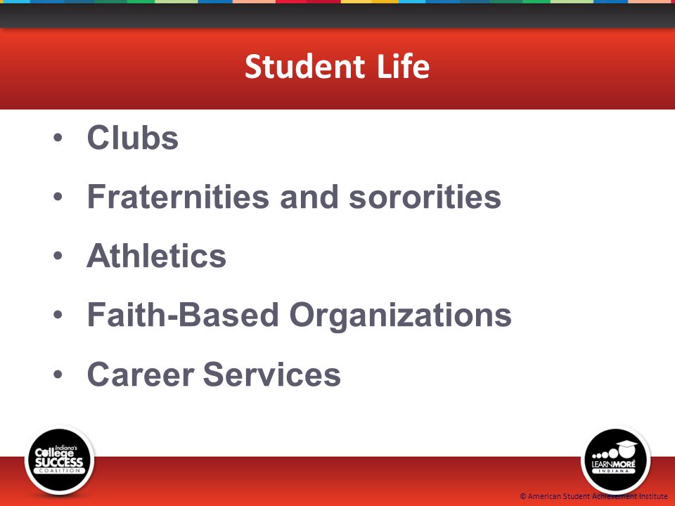 © American Student Achievement Institute Student Life Clubs Fraternities and sororities Athletics Faith-Based Organizations Career Services