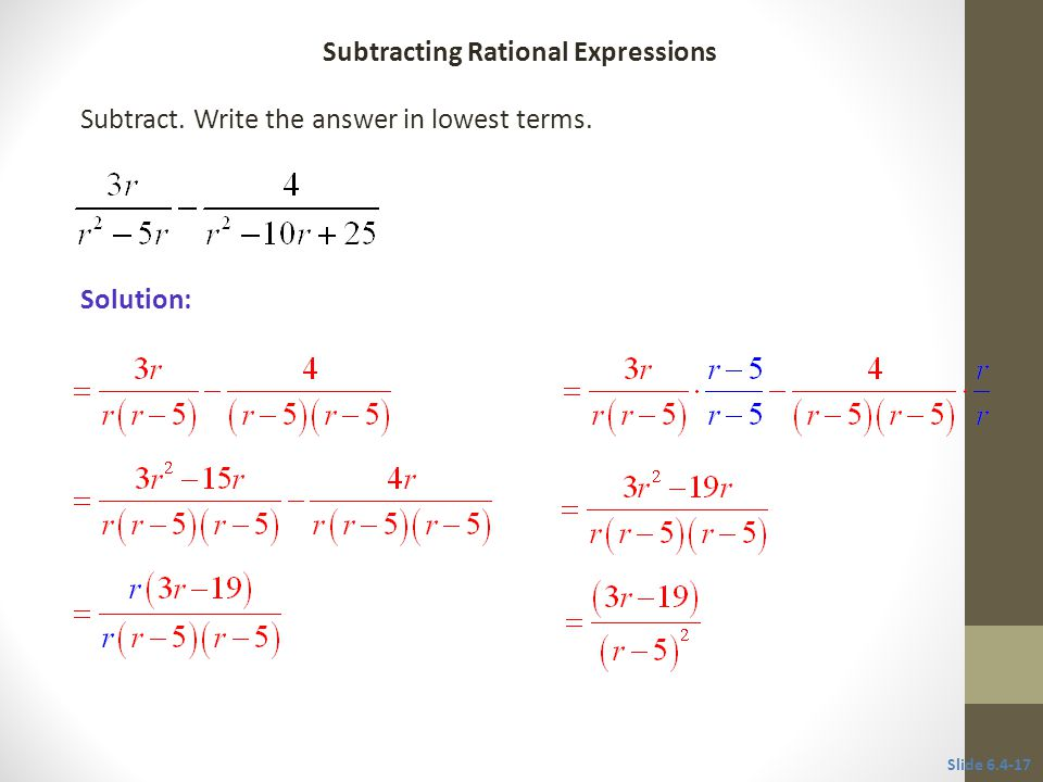 Solution: Slide Subtracting Rational Expressions Subtract.