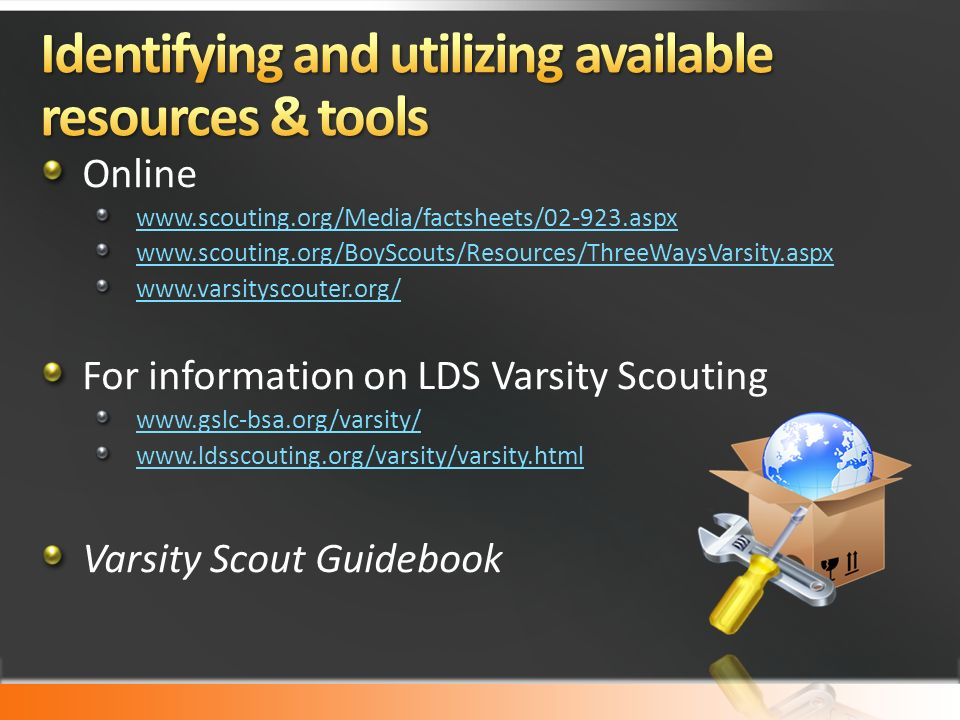Online For information on LDS Varsity Scouting     Varsity Scout Guidebook