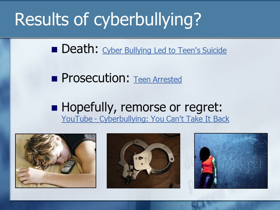 Results of cyberbullying.