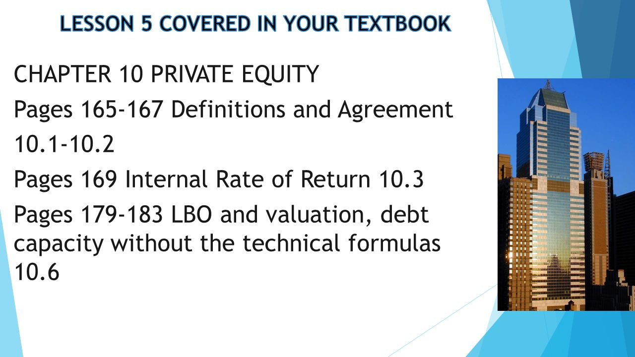 INVESTMENT BANKING LESSON 5 LEVERAGED BUYOUTS (LBO's): How