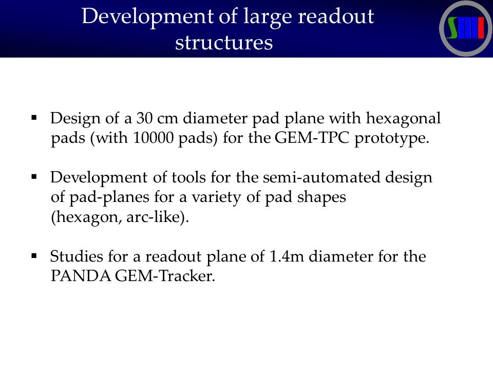 Development of large readout structures  Design of a 30 cm diameter pad plane with hexagonal pads (with pads) for the GEM-TPC prototype.