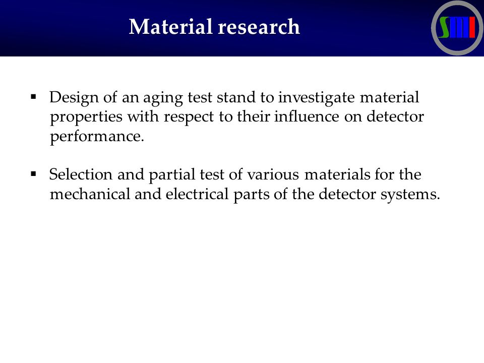 Material research Material research  Design of an aging test stand to investigate material properties with respect to their influence on detector performance.