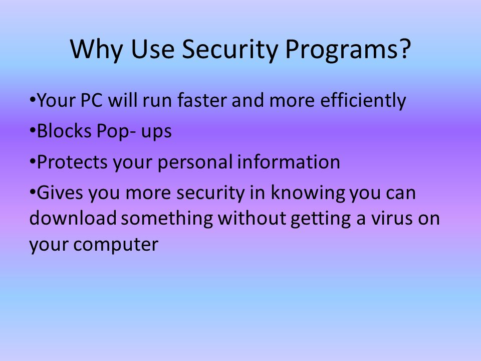 Why Use Security Programs.