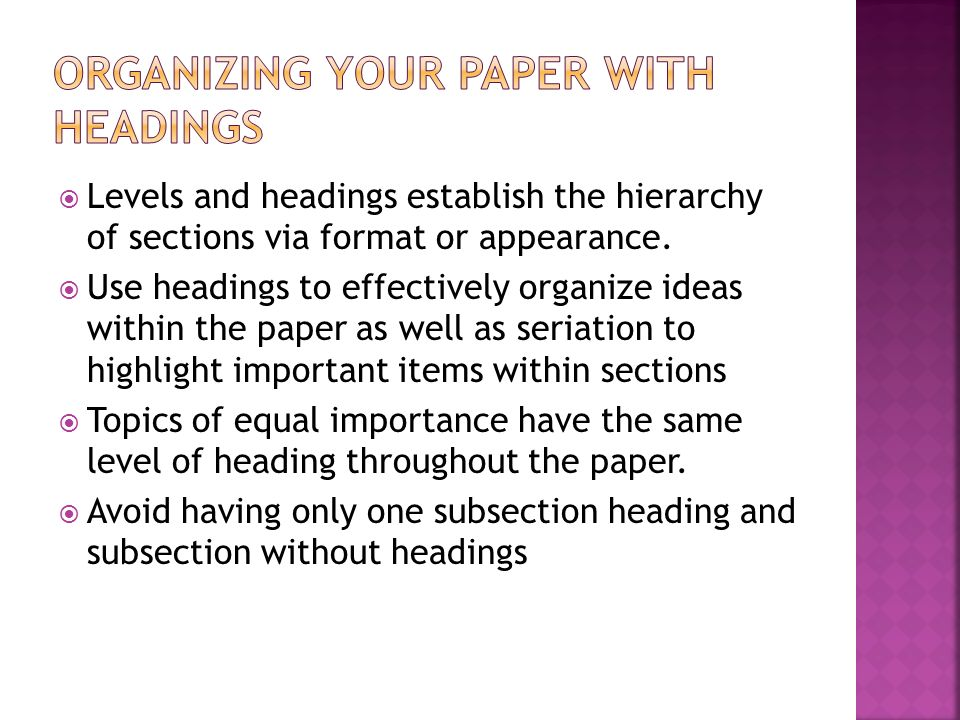  Levels and headings establish the hierarchy of sections via format or appearance.