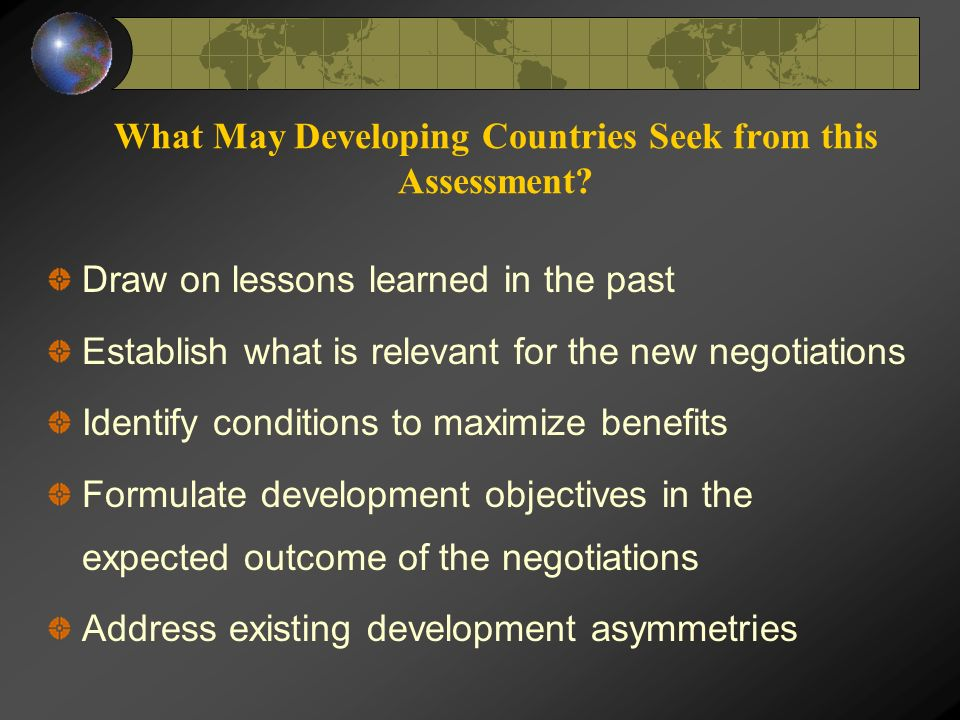 What May Developing Countries Seek from this Assessment.