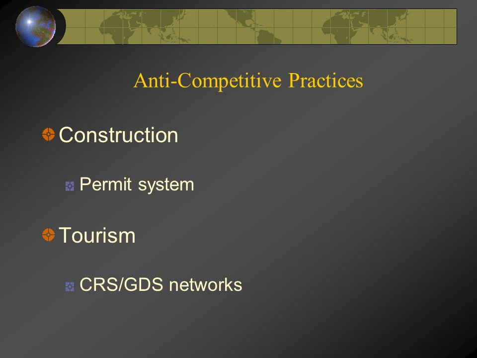 Anti-Competitive Practices Construction Permit system Tourism CRS/GDS networks