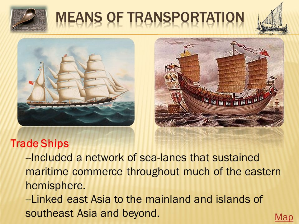 Trade Ships --Included a network of sea-lanes that sustained maritime commerce throughout much of the eastern hemisphere.