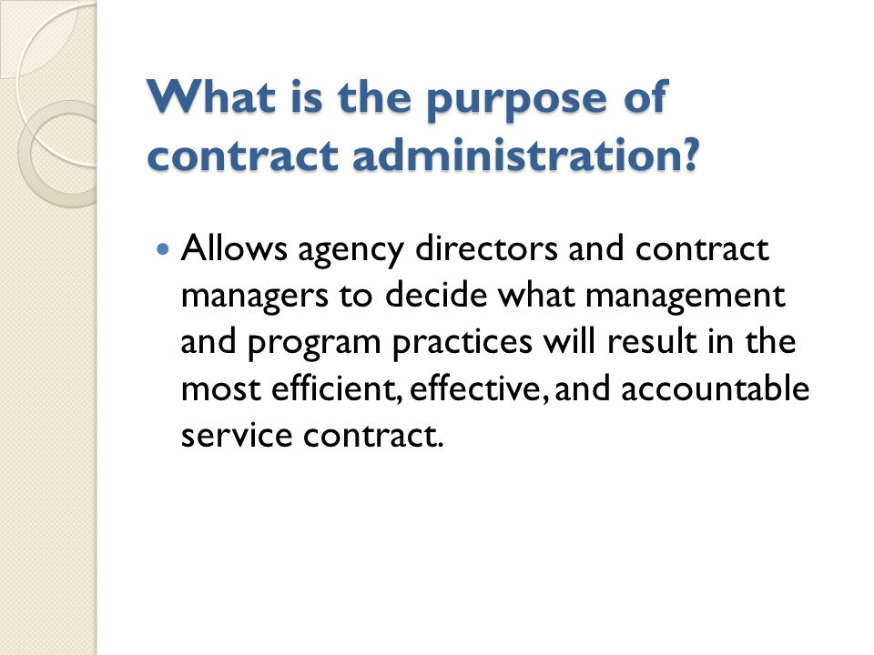 What is the purpose of contract administration.