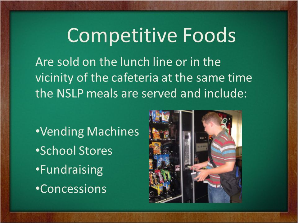 Are sold on the lunch line or in the vicinity of the cafeteria at the same time the NSLP meals are served and include: Vending Machines School Stores Fundraising Concessions Competitive Foods