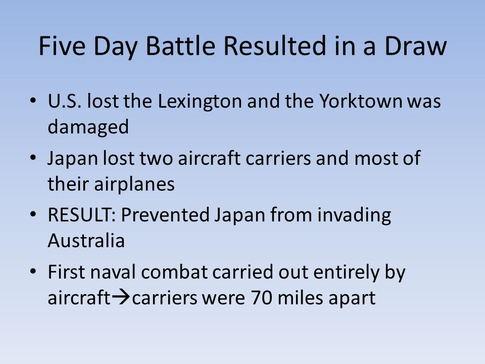 Five Day Battle Resulted in a Draw U.S.