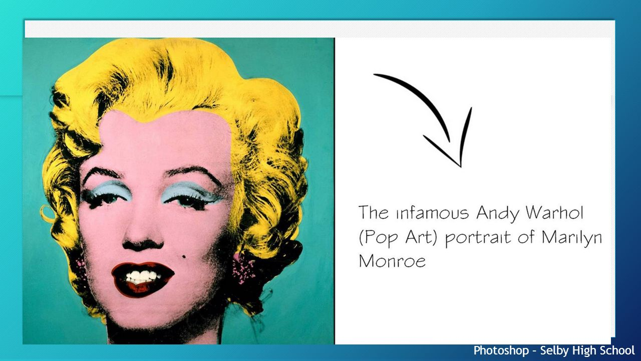 Photoshop Selby High School Adjusting Colour Andy Warhol Style