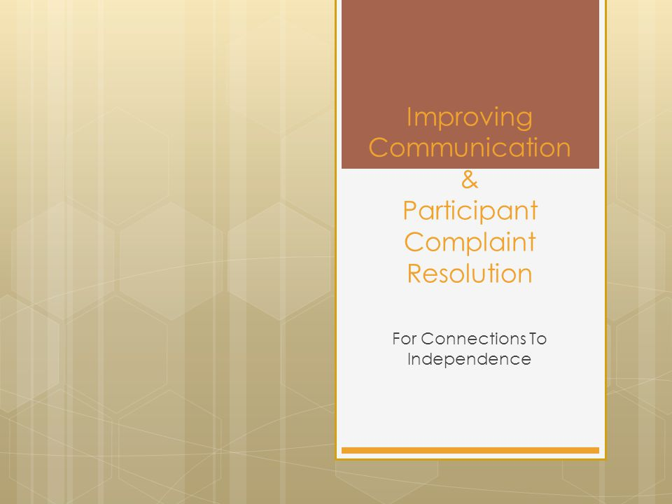 Improving Communication & Participant Complaint Resolution For Connections To Independence